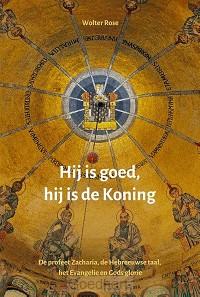 Hij is goed, hij is de Koning