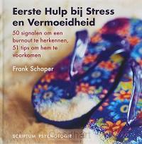 Eerste Hulp bij Stress en Vermoeidheid /