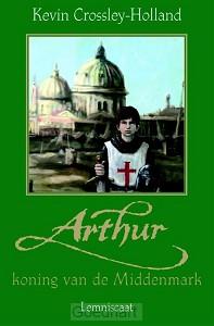 Arthur / Koning van de Middenmark / druk