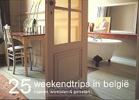 25 weekendtrips in Belgie / druk 1