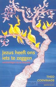 Jezus heeft ons iets te zeggen