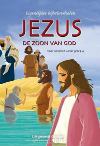 Jezus de Zoon van God / druk 1