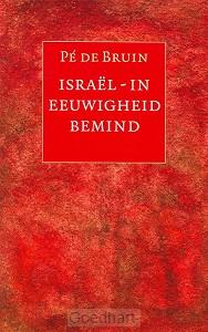 Israel - in eeuwigheid bemind / druk 1