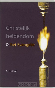Christelijk heidendom en het Evangelie /