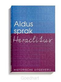 Aldus sprak Heraclitus