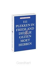 111 plekken in friesland die je gezien m