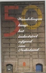 Langs het industrieel erfgoed van Nederl
