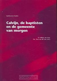 Calvijn de baptisten en de gemeente van