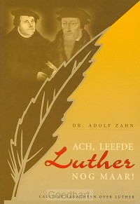 Ach, leefde Luther nog maar! / druk 1