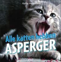 Alle katten hebben Asperger / druk 1