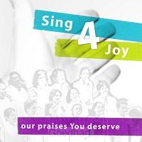 Our praises You deserve