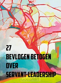 27 Bevlogen betogen over Servant-Leaders
