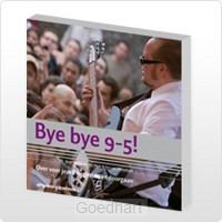 Bye bye 9-5 ! / druk 1e