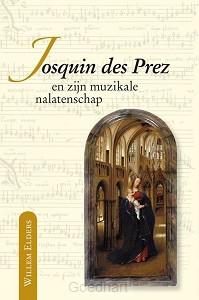 Josquin des Prez en zijn muzikale nalate