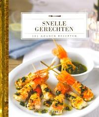 101 gouden recepten - Snelle gerechten