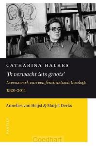 Catharina Halkes'Ik verwacht iets groots