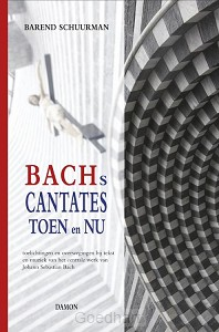 Bachs cantates toen en nu