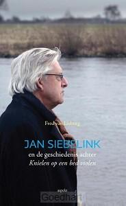 Jan Siebelink en de geschiedenis achter