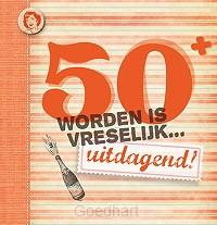 50 worden is vreselijk... uitdagend!