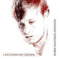 Laid down my crown