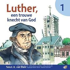 Luther, een trouwe knecht van God