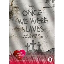 Once we were slaves/Hart van Pasen 2016