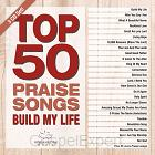 Top 50 Praise Songs – Build My Life