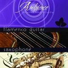 Ambience Flamenco Guitar/Saxophone (2-CD
