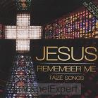 Jesus Remember me (Taize Songs)