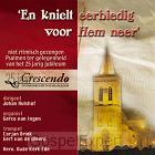 25 jaar Crescendo: En knielt eerbiedig