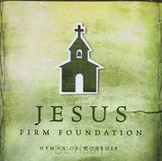 Hymns of worship firm foundation