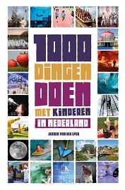 1000 dingen doen in Nederland met kinder