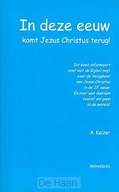 In deze eeuw komt Jezus Christus terug