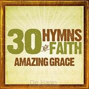 30 hymns of faith amazing grac
