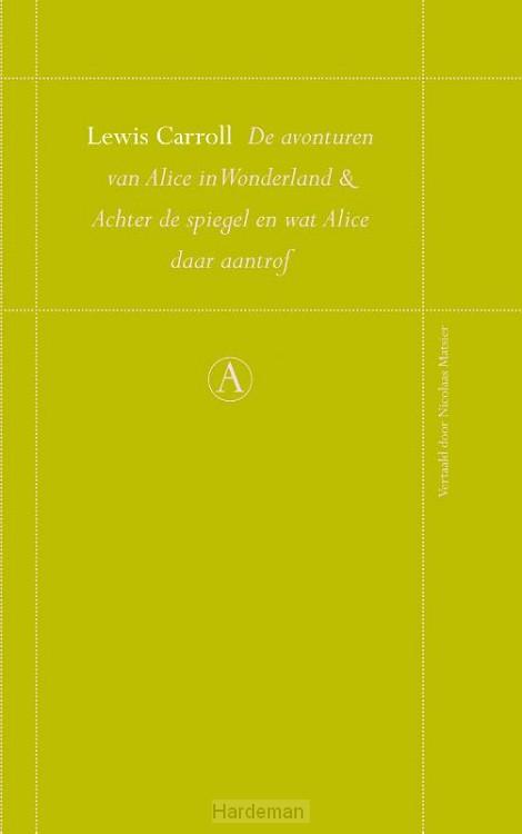 De avonturen van Alice in Wonderland en Achter de spiegel en Wat Alice daar aantrof