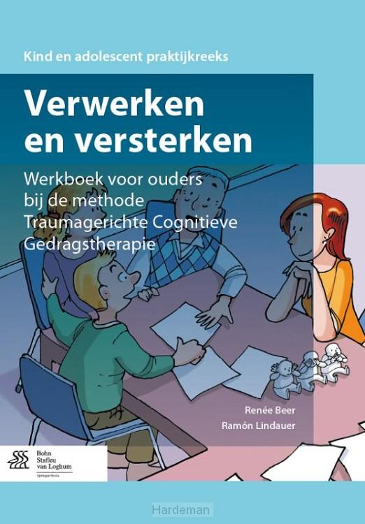 Verwerken en versterken / Werkboek voor ouders bij de methode traumagerichte cognitieve gedragstherapie