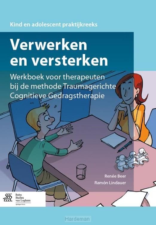 Verwerken en versterken / Werkboek voor therapeuten bij de methode traumagerichte cognitieve gedragstherapie