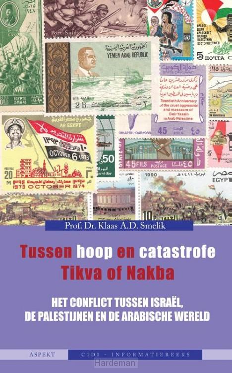 Tussen hoop en catastrofe. Tikva of Nakb