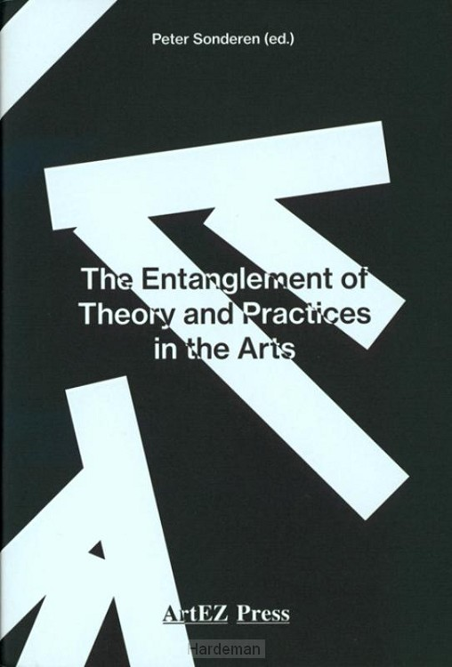 The Entanglement of Theory and Practices in the Arts