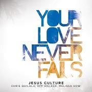 Your Love Never Fails (CD)