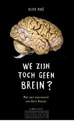 We zijn toch geen brein