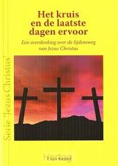 Kruis en de laatste dagen ervoor