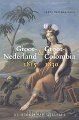Groot-nederland & groot-colombia