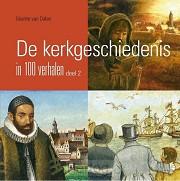 Kerkgeschiedenis dl 2 in 100 verhalen