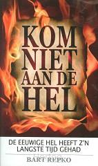 Kom niet aan de hel