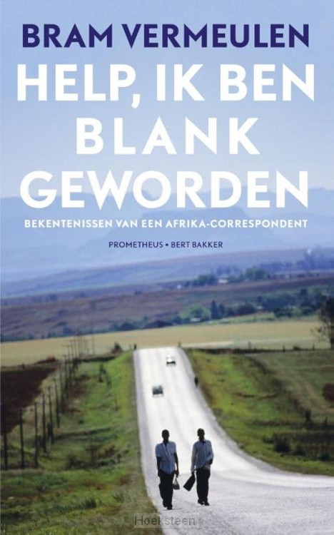 Help, ik ben blank geworden (e-boek)   Bram Vermeulen   9789035140967   Boekhandel De Hoeksteen, Woerden