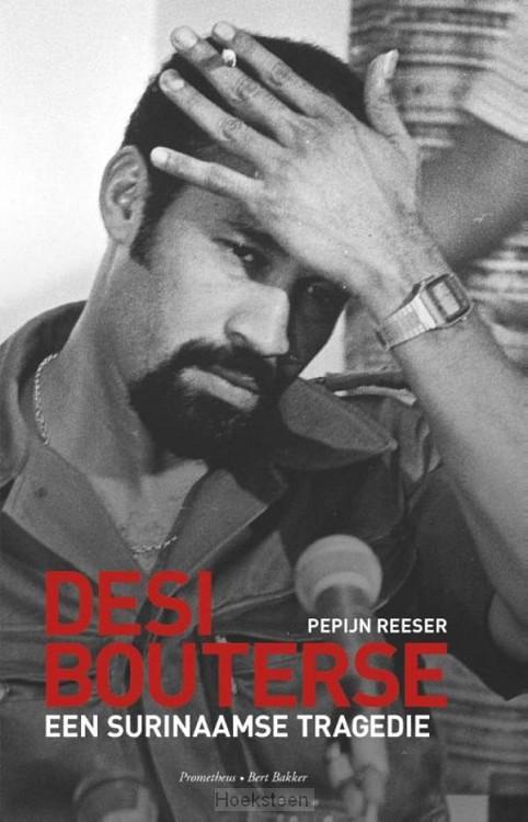 Desi Bouterse (e-boek) | Pepijn Reeser | 9789035141810 | Boekhandel De Hoeksteen, Woerden