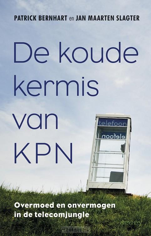 De koude kermis van KPN (e-boek) | Patrick Bernhart | 9789035142251 | Boekhandel De Hoeksteen, Woerden