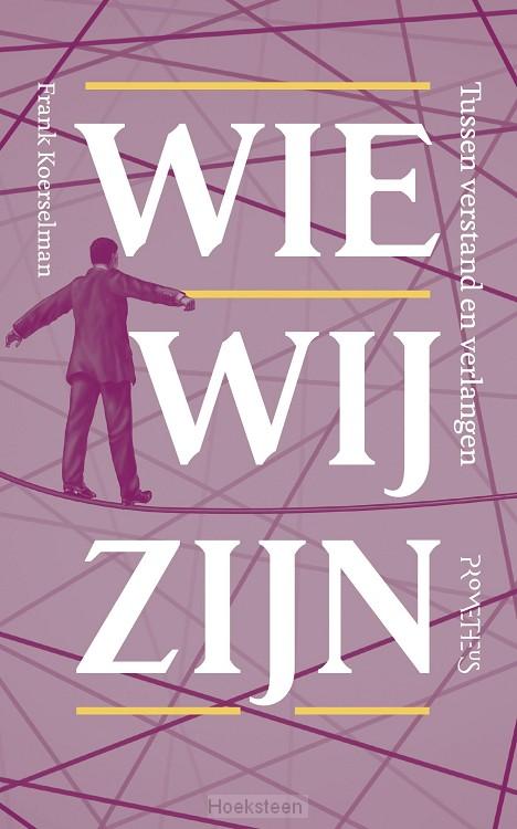 Wie wij zijn (e-boek) | Frank Koerselman | 9789035136991 | Boekhandel De Hoeksteen, Woerden