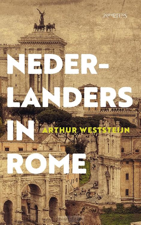 Nederlanders in Rome (e-boek)   Arthur Weststeijn   9789035144781   Boekhandel De Hoeksteen, Woerden